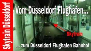 Mit dem Skytrain Düsseldorf zum Düsseldorf Flughafen Bahnhof